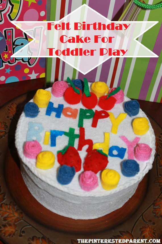 Felt Birthday Cake For Toddler Play The Pinterested Parent